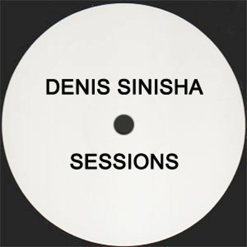 Denis Sinisha - Sessions (When You Know You're There)