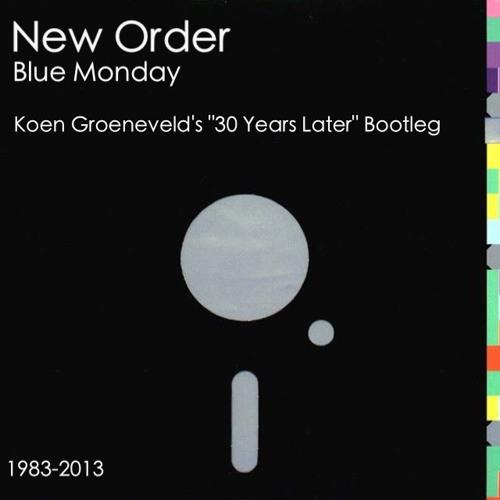 "New Order - Blue Monday (Koen Groeneveld's ""30 Years Later"" Bootleg)"