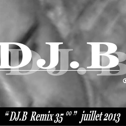 DJ.B Remix 35°° / 24.07.2013