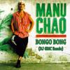06 - Manu Chao - Bongo Bong (DJ GMC Remix)