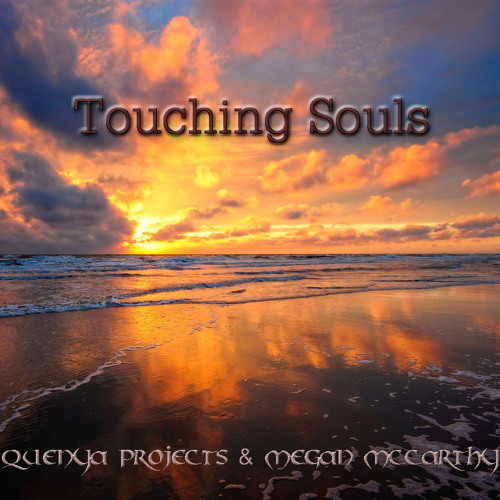 Touching Souls - Quenya Projects & Megan McCarthy