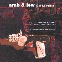 Arab & Jew -John Zorn - Dudizm & L.T. Remix