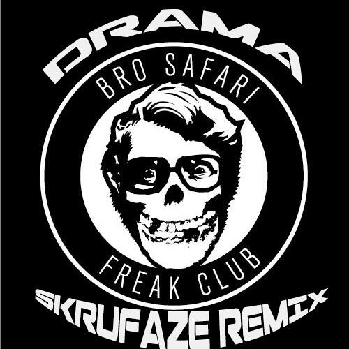 FREE DOWNLOAD Bro Safari & UFO! - DRAMA ( Skrufaze Remix )