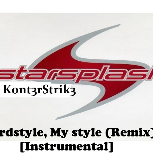 Starsplash- Hardstyle, My Style (DJ Kont3rStrik3 Ins. RMX)