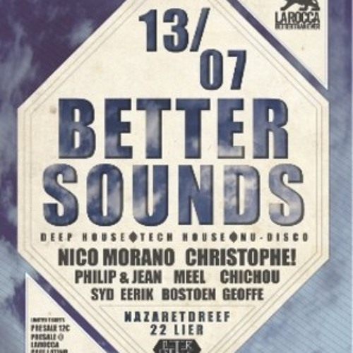 NICO MORANO @ Better Sounds FESTIVAL 13 - 07 - 2013 // 22.30 - 00.00