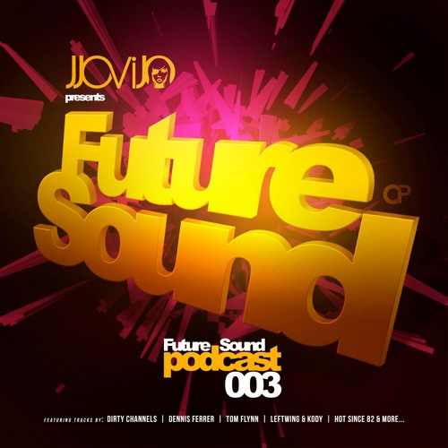 JJOVIJO Presents The Future Sound Podcast 003