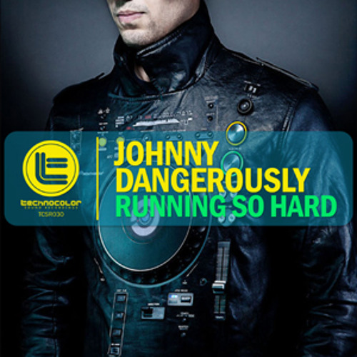 Johnny Dangerously - Running So Hard (Pure Energy) Out Now!