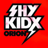 Shy Kidx- Orion