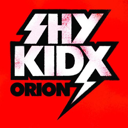 Shy Kidx- Orion