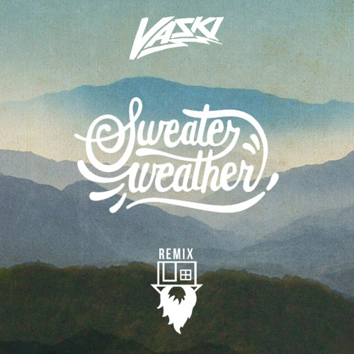 Sweater Weather (Vaski Remix)