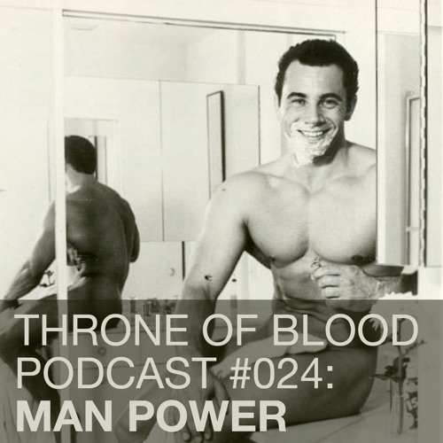 TOB PODCAST 024: Man Power