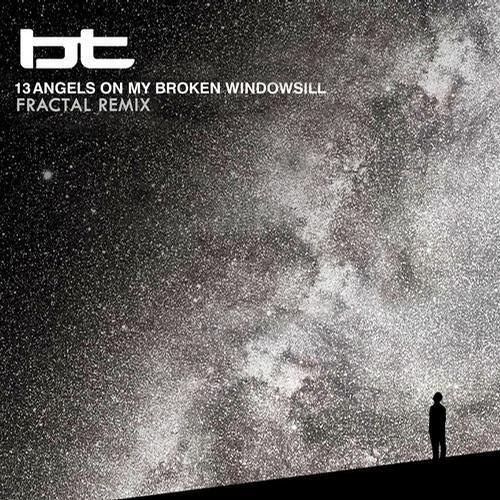 BT - 13 Angels On My Broken Windowsill (Fractal Remix)