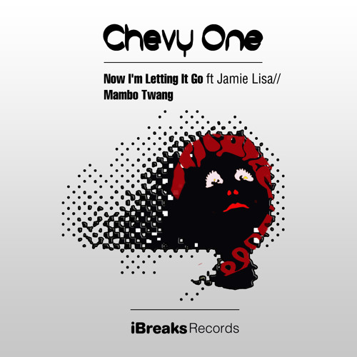 Chevy One - Now I'm Letting It Go Ft. Jamie Lisa (12/08/13)