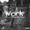 Work Feat. Riley (Prod. by B4Lasers)