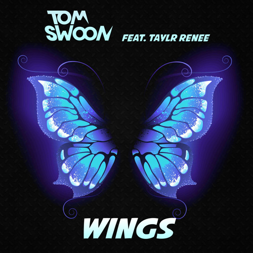 Tom Swoon feat. Taylr Renee - Wings (FULL PREVIEW) OUT NOW!
