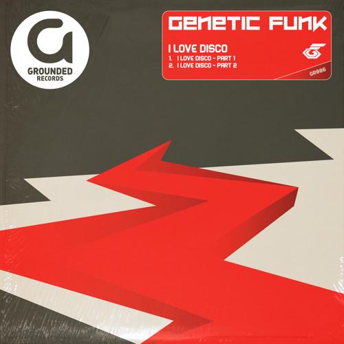 Genetic Funk I Love Disco Part 2 (112kbps Preview)