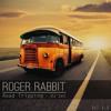 Roger Rabbit - Road Tripping DJ Set Vol.1