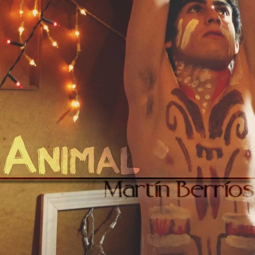 ANIMAL(remake)-Martín Berríos