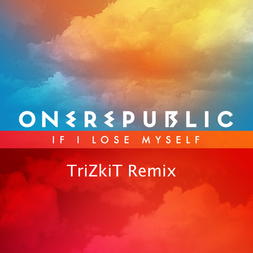 One Republic - If I lose myself(TriZkiT Bootleg Remix)