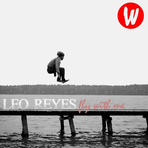 Leo Reyes - Fly With Me (Original Mix)