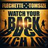 Flechette x Tomsize - Watch Your Back