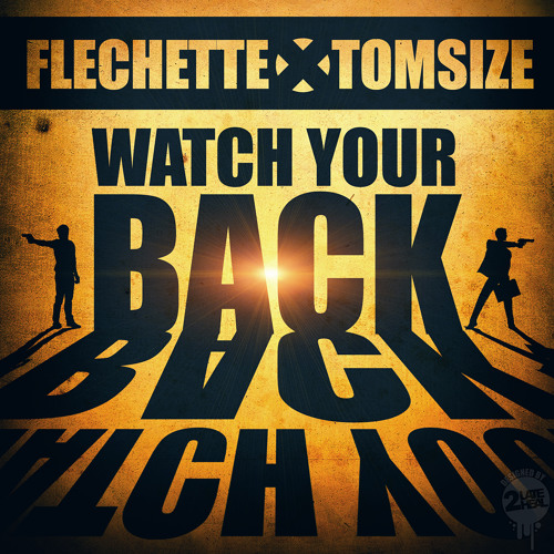 Flechette x Tomsize - Watch Your Back