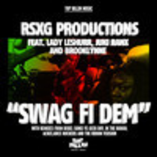 RSXG productions ft. Lady Leshurr, Juki Ranx, Brooklynne - Swag fi Dem (Rebel Sonix vs Geek Boy mix)
