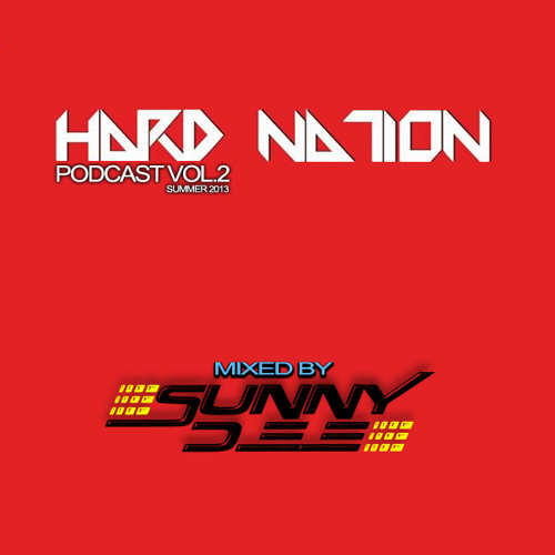 HARD NATION podcast vol.2 (mixed by SUNNY DEE) 2013 summer