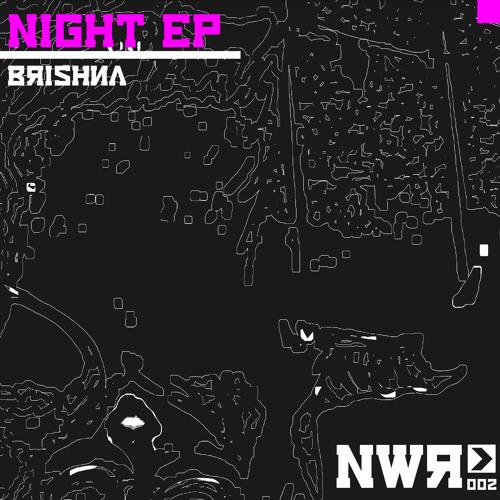 Brishna - Night  [NWR002]