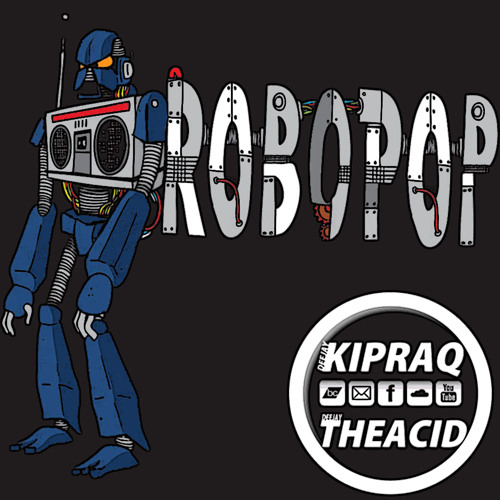 Dj KipRaq & Dj TheAcid - RoboPop (PREVIEW)