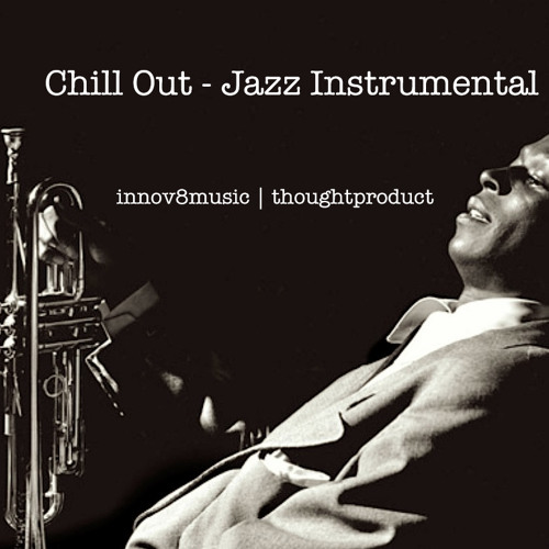 Chill Out   Jazz Instrumental
