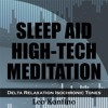Sleep Aid High-Tech Meditation (Delta Relaxation Isochronic Tones)