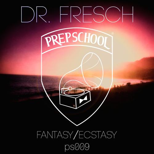 Dr. Fresch - Fantasy/Ecstasy EP