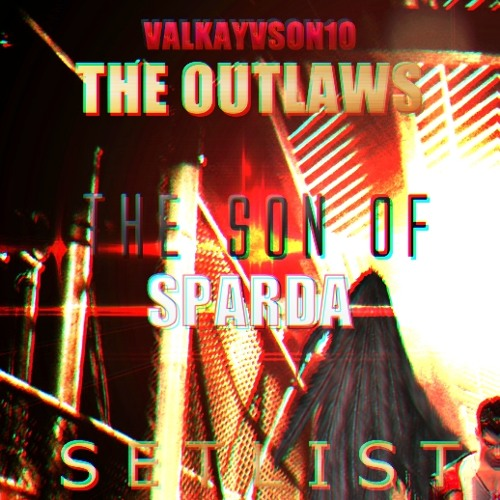 DJ Valkayvson10 (The Outlaws) - The son of Sparda [SETLIST]
