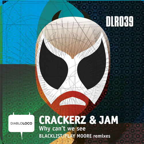 Crackerz & Jam - Why Can't We See? (Play Moore Remix) OUT JULY 29th!