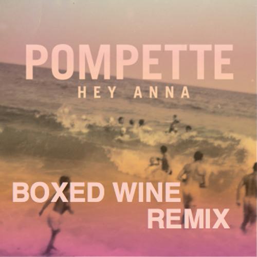 Hey Anna - Pia (Boxed Wine remix)
