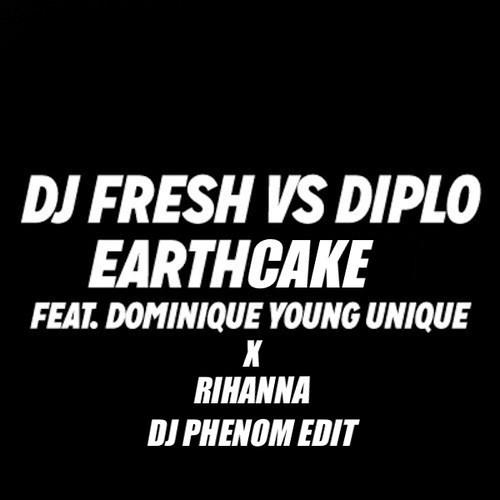 Earthcake [DJ Phenom Edit]