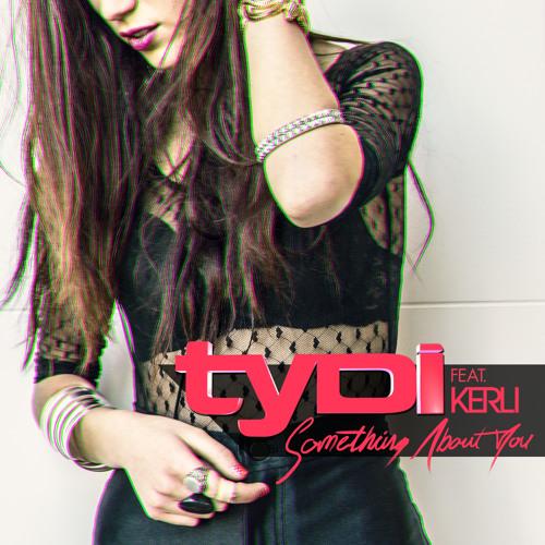 tyDi - Something About You (Feat. Kerli)