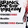 Bring Me The Horizon-Braille (Instrumental-TocheCORE-Cover)