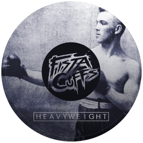Heavyweight by Fista Cuffs