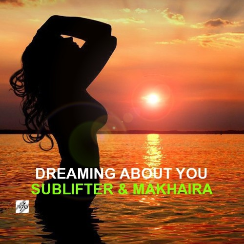 SUBLIFTER & MAKHAIRA  --  Dreaming About You (Partial)