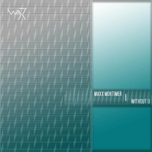 Maxx Mortimer - Without you (Darker Than Wax Free Download)