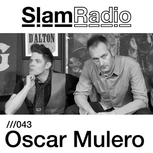 Slam Radio - 043 - Oscar Mulero