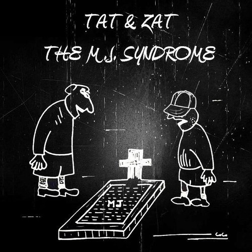 TAT & ZAT - The MJ Syndrome