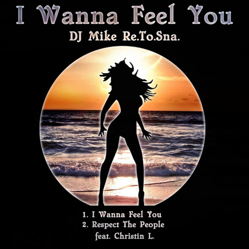 DJ Mike Re.To.Sna. - Respect The People ft. Christin L. (Original Mix) [Dance More Records]