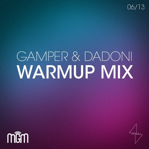Bootsparty Warmup Mix 06/13 - GAMPER & DADONI
