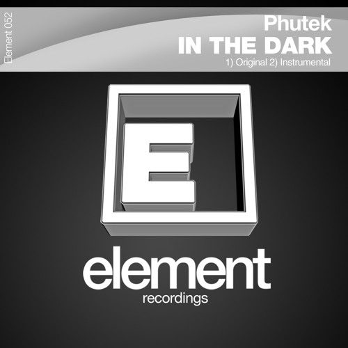 Phutek - In the dark (Original) Demo.  Out now to buy!