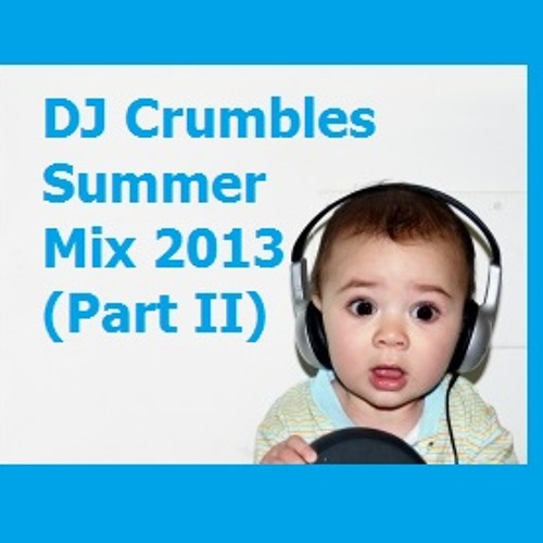 CRUMBLE - Summer Mix 2013 Part 2