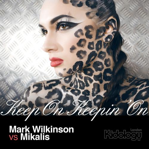 Mark Wilkinson vs Mikalis - Keep On Keepin' On