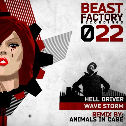 Hell Driver - Wave Storm (Animals In Cage Remix) [Beast Factory]